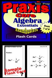 PRAXIS Core Test Prep Algebra Review--Exambusters Flash Cards--Workbook 7 of 8: PRAXIS Exam Study Guide