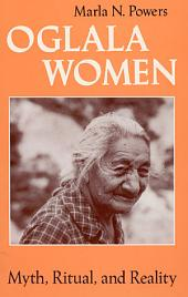 Oglala Women: Myth, Ritual, and Reality