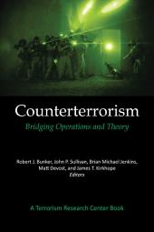 Counterterrorism: Bridging Operations and Theory: A Terrorism Research Center Book