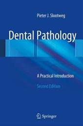 Dental Pathology: A Practical Introduction, Edition 2