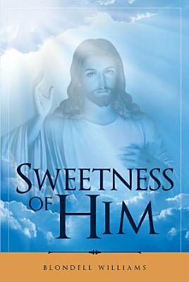 Sweetness of Him