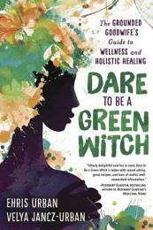 Dare to Be a Green Witch