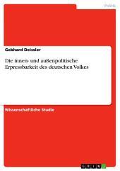 Die innen- und außenpolitische Erpressbarkeit des deutschen Volkes