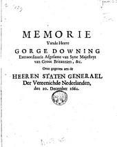 Memorie vande Heere G. Downing ... over geg.aen de Heeren Staten Generael der Vereenichde Nederl. den 20 [sic] Dec. 1664