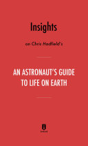 Insights on Chris Hadfield's An Astronaut's Guide to Life on Earth by Instaread