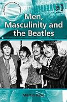 Men  Masculinity and the Beatles PDF