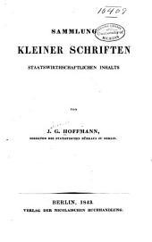 Sammlung kleiner Schriften staatswirthschaftlichen Inhalts