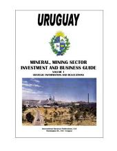 Uruguay Mineral & Mining Sector Investment and Business Guide