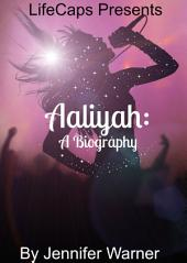 Aaliyah: A Biography