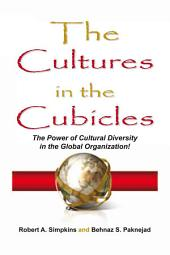 The Cultures in the Cubicles: The Power of Cultural Diversity in the Global Organization!