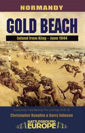 Gold Beach: Inland from King – June 1944