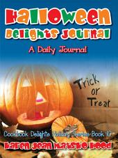 Halloween Delights Journal: A Daily Journal