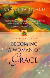 Becoming a Woman of Grace: A Bible Study