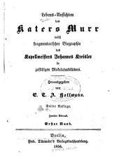 Lebens-Ansichten des Katers Murr: nebst fragmentarischer Biographie des Kapellmeisters Johannes Kreisler in zufälligen Makulaturblättern, Band 1