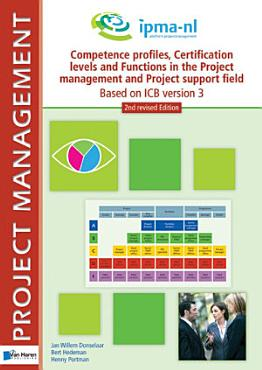 Competence profiles  Certification levels and Functions in the Project Management and Project Support Environment   Based on ICB version 3   2nd revised edition PDF