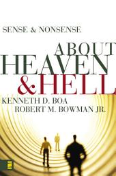Sense and Nonsense about Heaven and Hell