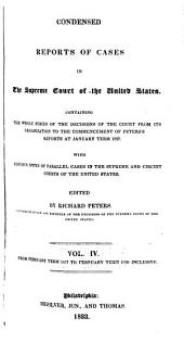 Condensed Reports of Cases in the Supreme Court of the United States: Containing the Whole Series of the Decisions of the Court from Its Organization to the Commencement of the Peter's Reports at January Term 1827. With Copious Notes of Parallel Cases in the Supreme and Circuit Courts of the United States, Volume 4