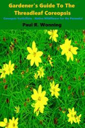 Gardener's Guide to the Threadleaf Coreopsis: Coreopsis Verticillata – Native Wildflower for the Perennial Garden