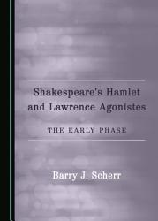 Shakespeare   s Hamlet and Lawrence Agonistes PDF