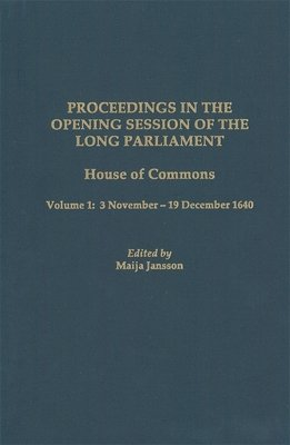 Proceedings in the Opening Session of the Long Parliament  House of Commons  3 November 19 December 1640 PDF