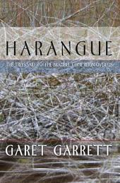 Harangue: The Trees Said to the Bramble Come Reign Over Us