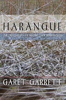 Harangue  The Trees Said to the Bramble Come Reign Over Us PDF