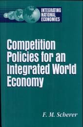 Competition Policies for an Integrated World Economy