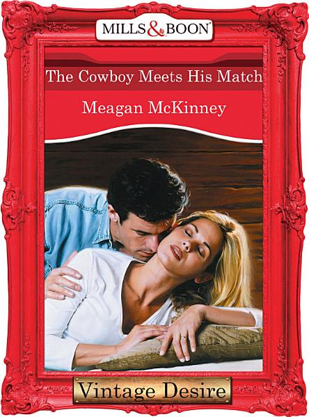 The Cowboy Meets His Match Mills Boon Desire Matched In Montana Book 1