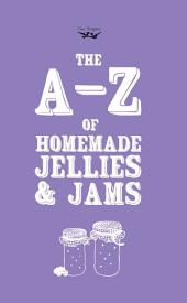 A-Z of Homemade Jellies and Jams