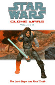 Star Wars Clone Wars Volume 8 The Last Siege The Final Truth