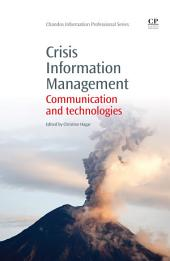 Crisis Information Management: Communication and Technologies