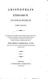 Aristotelis Ethicorum Nicomacheorum libri decem: Volume 1