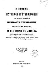 Mémoire historique et étymologique sur les noms des anciens habitants, territoires, communes et hameaux de la province de Limbourg