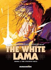 The White Lama #4 : The Fourth Voice