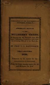 American Manual of the Mulberry Trees. Their history, cultivation, properties, etc