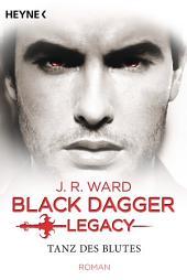Tanz des Blutes: Black Dagger Legacy Band 2 - Roman