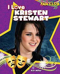 I Love Kristen Stewart Book PDF