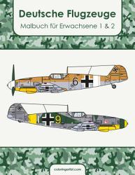 Deutsche Flugzeuge Malbuch f  r Erwachsene 1   2 PDF