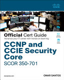 CCNP and CCIE Security Core SCOR 300-701 Official Cert Guide