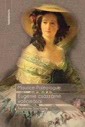 Eugénie császárné vallomásai