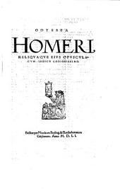 Odyssea Homeri reliqvaqve eivs opvscvlacvm indice copiosissimo