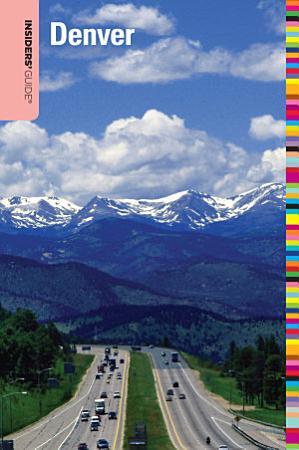 Insiders  Guide   to Denver  9th PDF