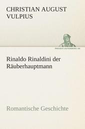 Rinaldo Rinaldini der Räuberhauptmann: Romantische Geschichte