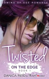 Twisted - On the Edge (Book 1) Coming Of Age Romance