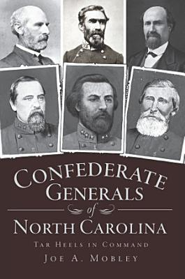 Confederate Generals of North Carolina PDF