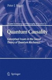 Quantum Causality: Conceptual Issues in the Causal Theory of Quantum Mechanics