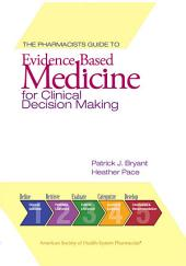 The Pharmacist's Guide to Evidence-Based Medicine for Clinical Decision Making
