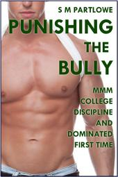 Punishing the Bully (MMM College Discipline and Dominated First Time)