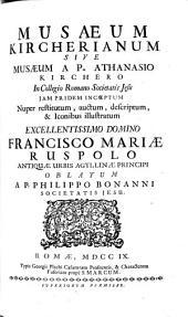 Musaeum Kircherianum sive musaeum ab Athanasio kirchero jam pridem incoeptum, nuper restitum (etc.)