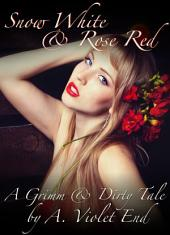 Snow White and Rose Red: A Grimm and Dirty Sex Tale